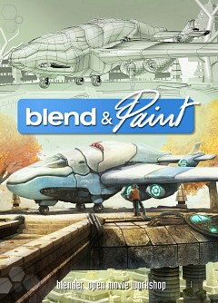 DVD Tutorial: Blend & Paint, Blender Institute